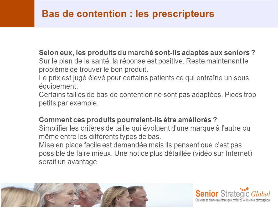 Bas de contention : les prescripteurs Selon eux, les produits du marché sont-ils adaptés aux seniors ? Sur le plan de la santé, la réponse est positiv