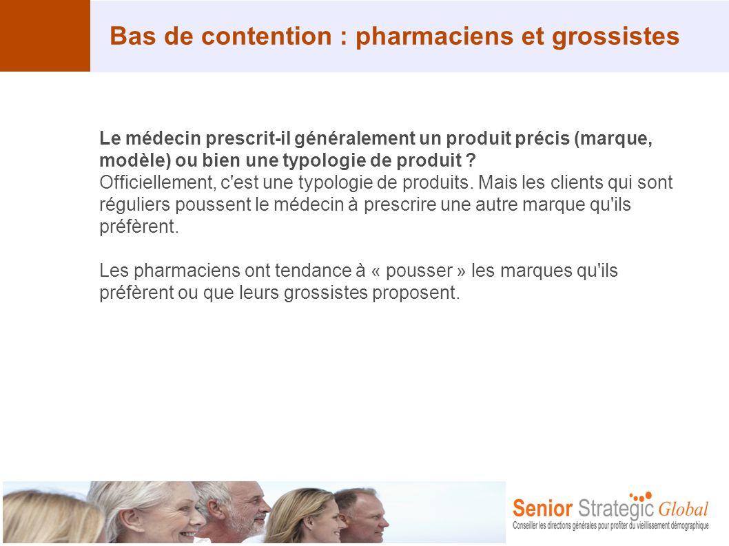 Bas de contention : pharmaciens et grossistes Le médecin prescrit-il généralement un produit précis (marque, modèle) ou bien une typologie de produit