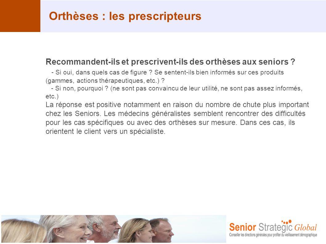 Orthèses : les prescripteurs Recommandent-ils et prescrivent-ils des orthèses aux seniors ? - Si oui, dans quels cas de figure ? Se sentent-ils bien i