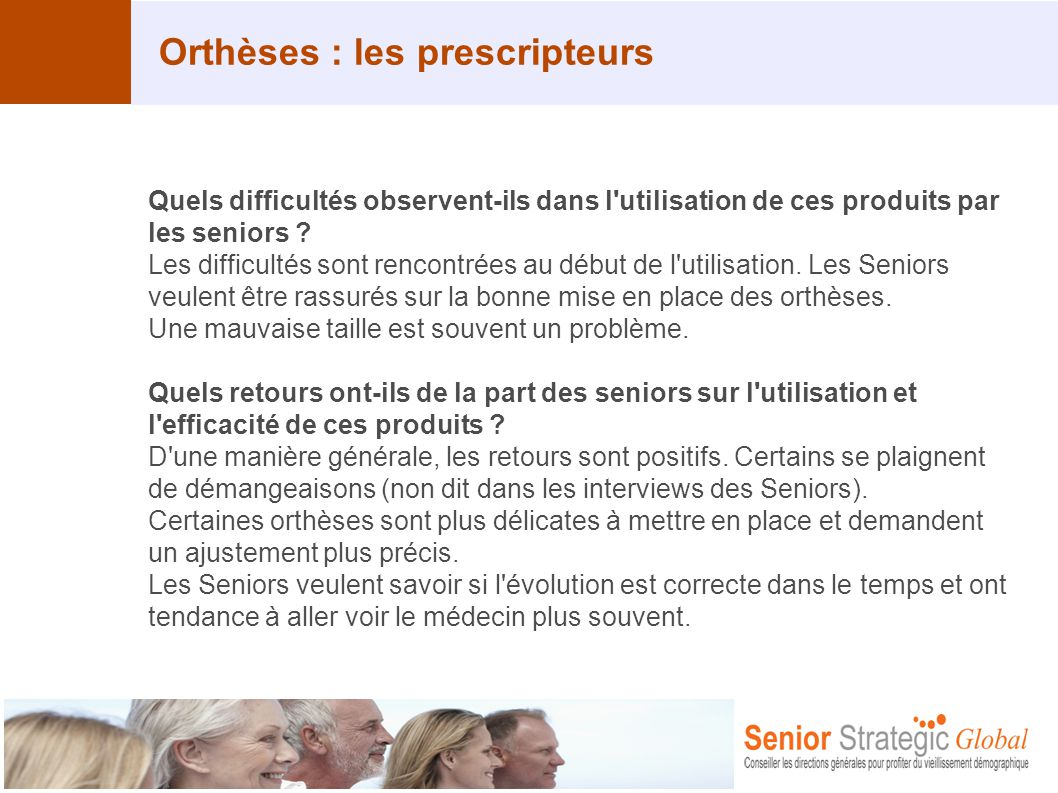 Orthèses : les prescripteurs Quels difficultés observent-ils dans l'utilisation de ces produits par les seniors ? Les difficultés sont rencontrées au