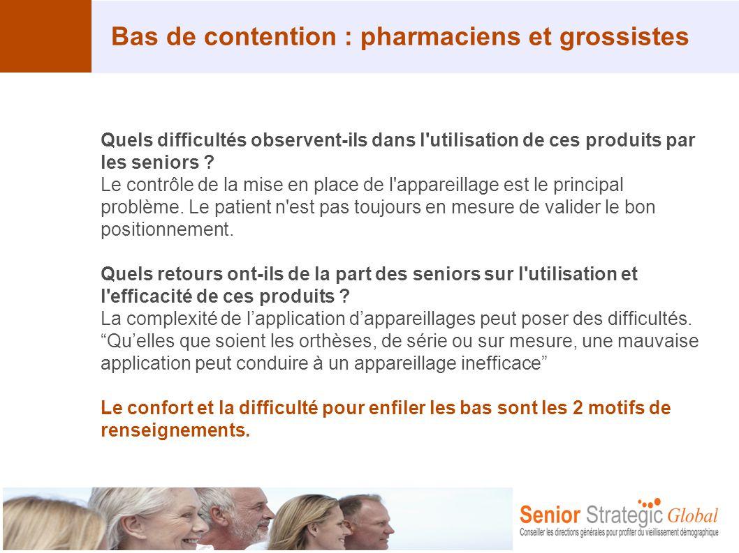 Bas de contention : pharmaciens et grossistes Quels difficultés observent-ils dans l'utilisation de ces produits par les seniors ? Le contrôle de la m