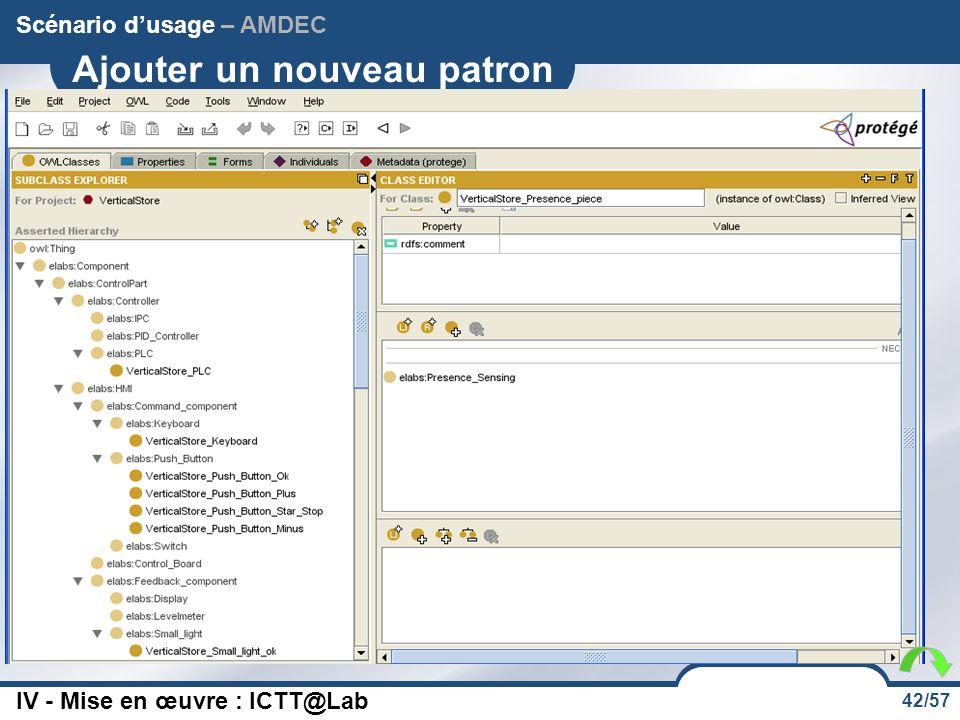 42/57 Ajouter un nouveau patron Scénario d'usage – AMDEC IV - Mise en œuvre : ICTT@Lab Magasin vertical Un extrait d'un patron pour un magasin vertica