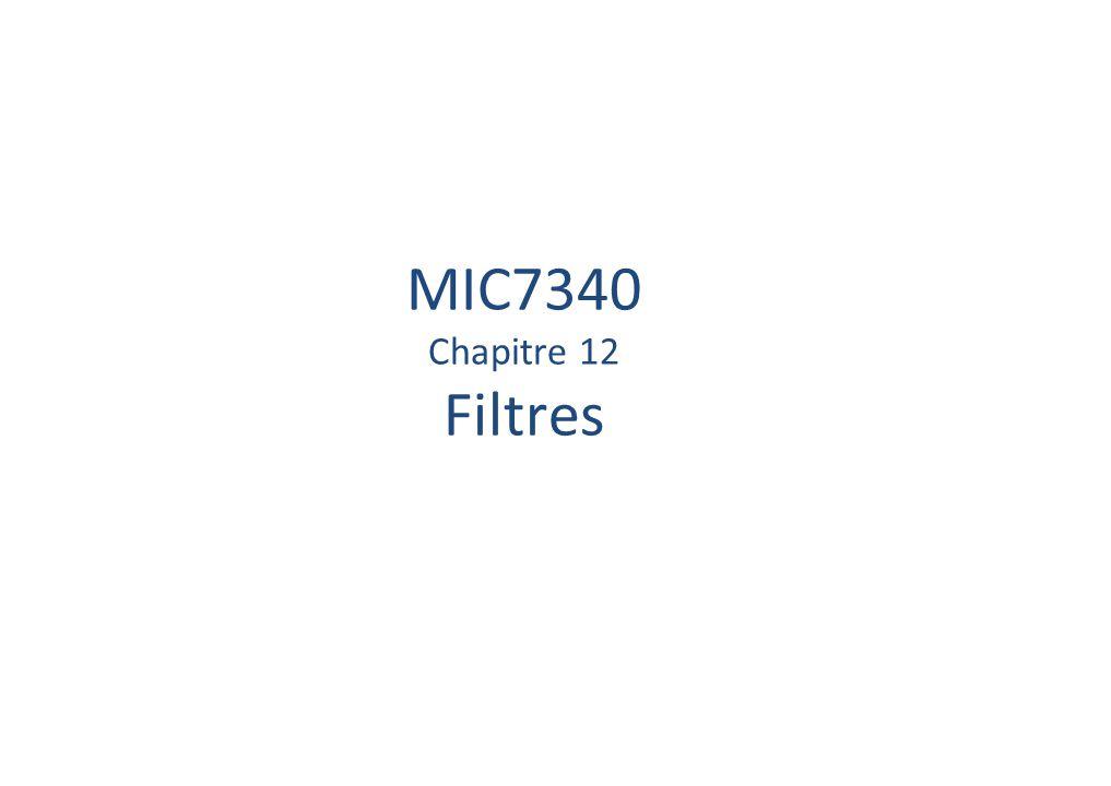 MIC7340 Chapitre 12 Filtres
