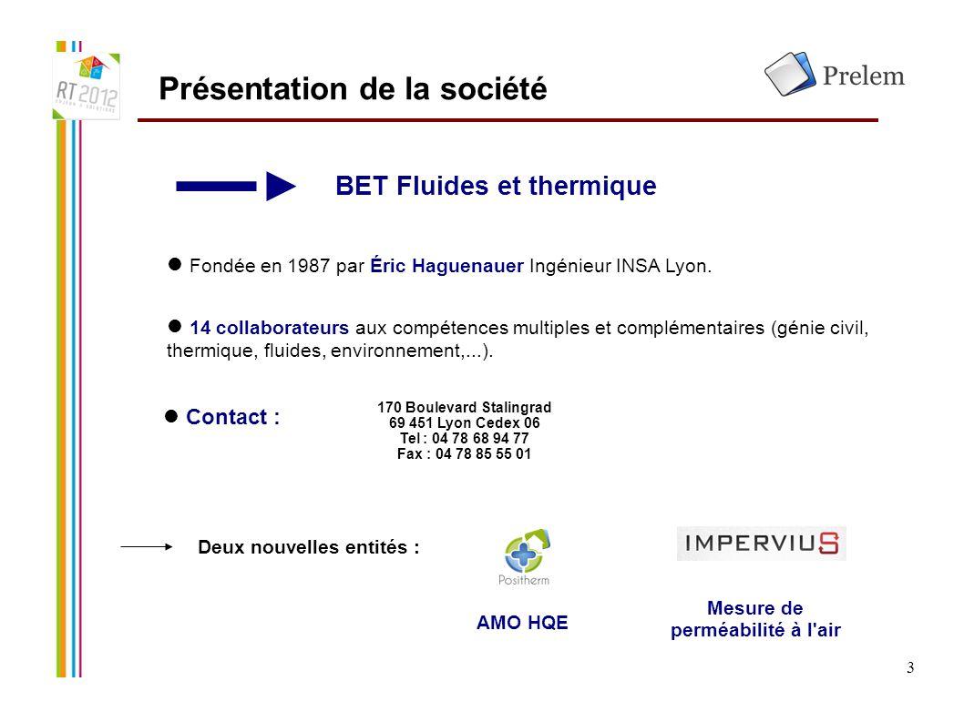3 Présentation de la société BET Fluides et thermique Fondée en 1987 par Éric Haguenauer Ingénieur INSA Lyon. 14 collaborateurs aux compétences multip