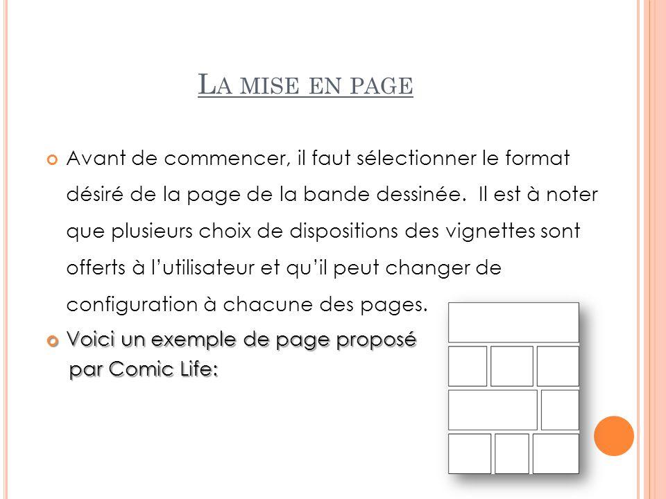 L A MISE EN PAGE Avant de commencer, il faut sélectionner le format désiré de la page de la bande dessinée. Il est à noter que plusieurs choix de disp