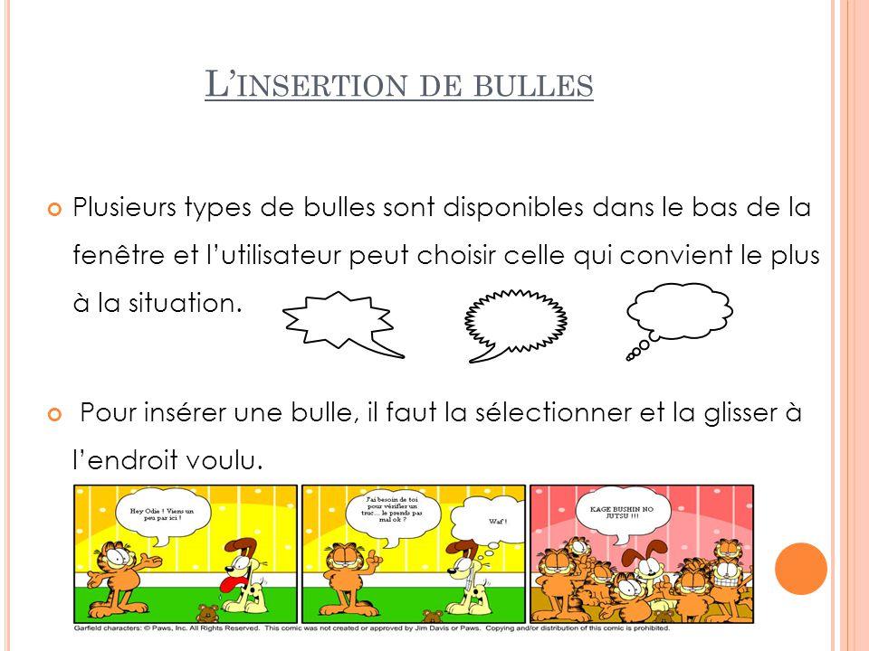 L' INSERTION DE BULLES Plusieurs types de bulles sont disponibles dans le bas de la fenêtre et l'utilisateur peut choisir celle qui convient le plus à