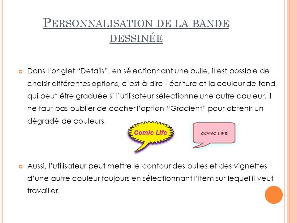 """P ERSONNALISATION DE LA BANDE DESSINÉE Dans l'onglet """"Details"""", en sélectionnant une bulle, il est possible de choisir différentes options, c'est-à-di"""