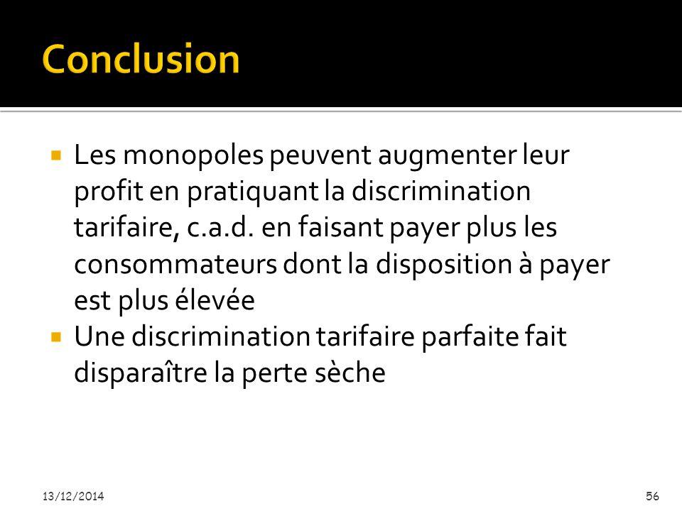  Les monopoles peuvent augmenter leur profit en pratiquant la discrimination tarifaire, c.a.d.