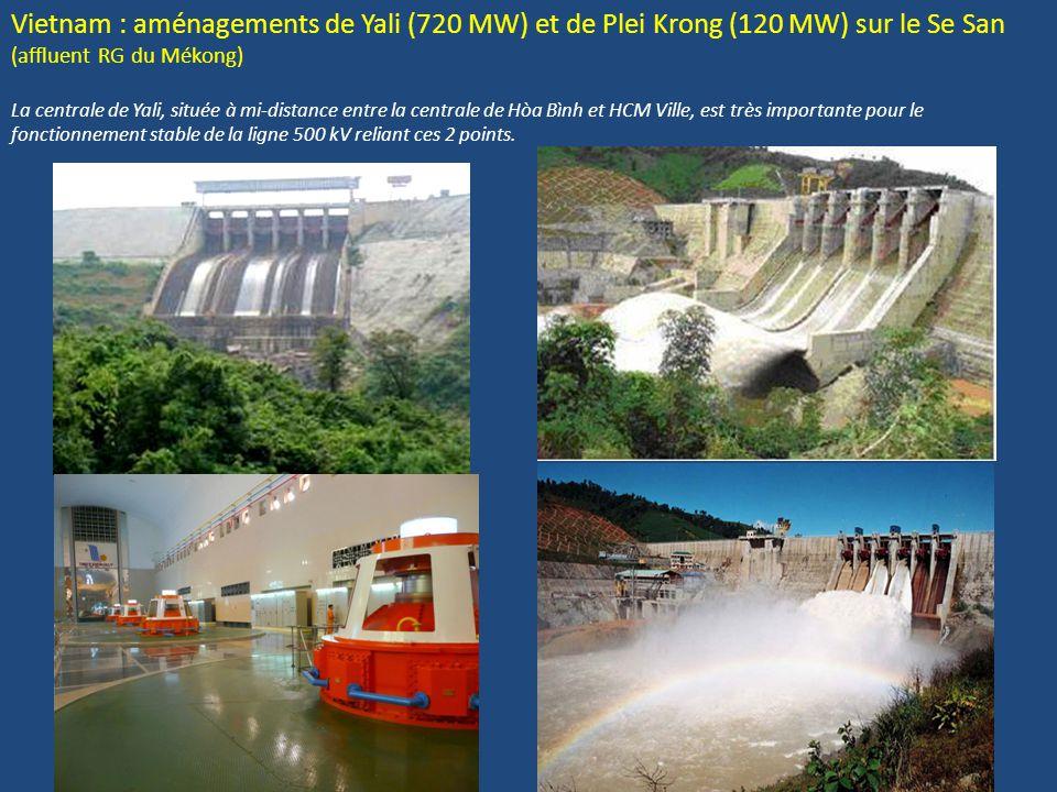 Vietnam : aménagements de Yali (720 MW) et de Plei Krong (120 MW) sur le Se San (affluent RG du Mékong) La centrale de Yali, située à mi-distance entr
