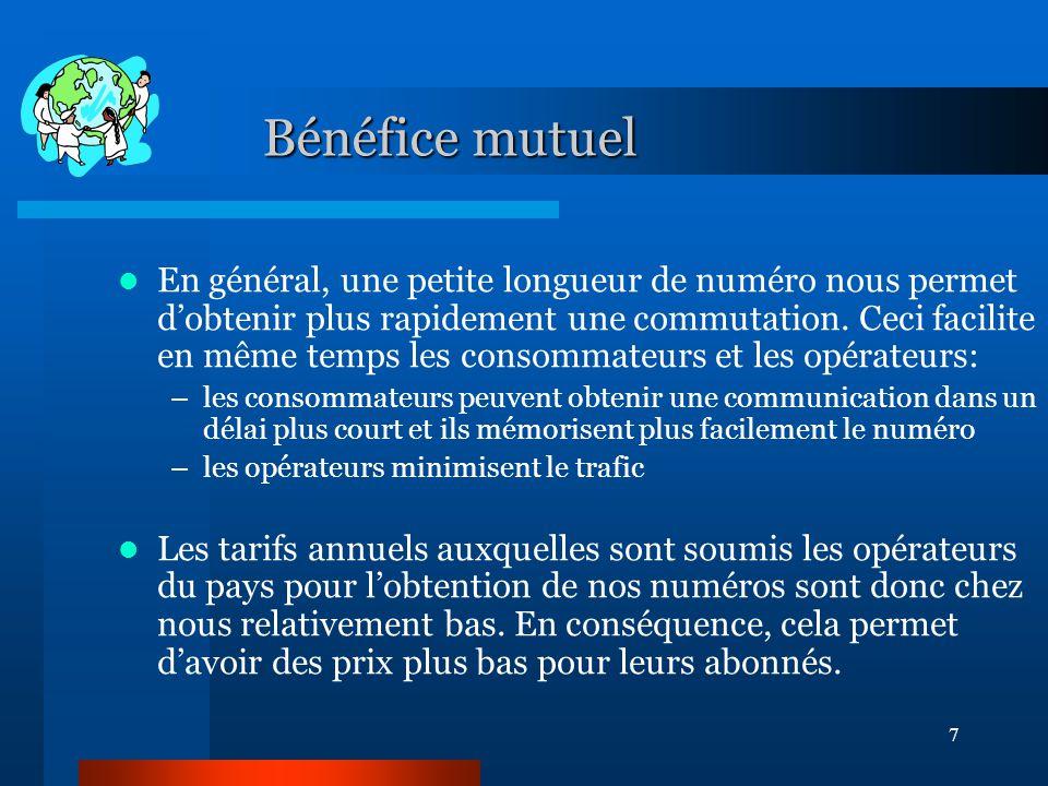 7 Bénéfice mutuel En général, une petite longueur de numéro nous permet d'obtenir plus rapidement une commutation.