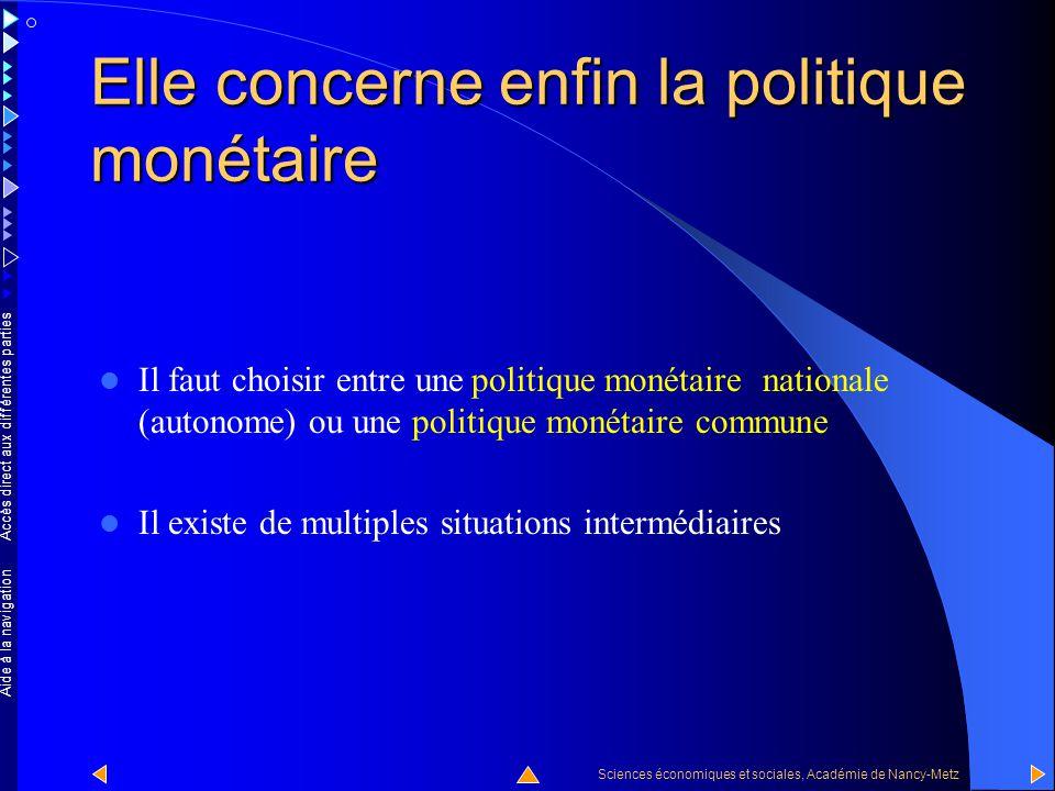 Accès direct aux différentes parties Sciences économiques et sociales, Académie de Nancy-Metz Aide à la navigation Elle concerne également la politiqu