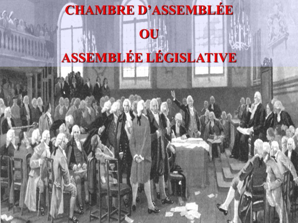 CHAMBRE D'ASSEMBLÉE OU ASSEMBLÉE LÉGISLATIVE