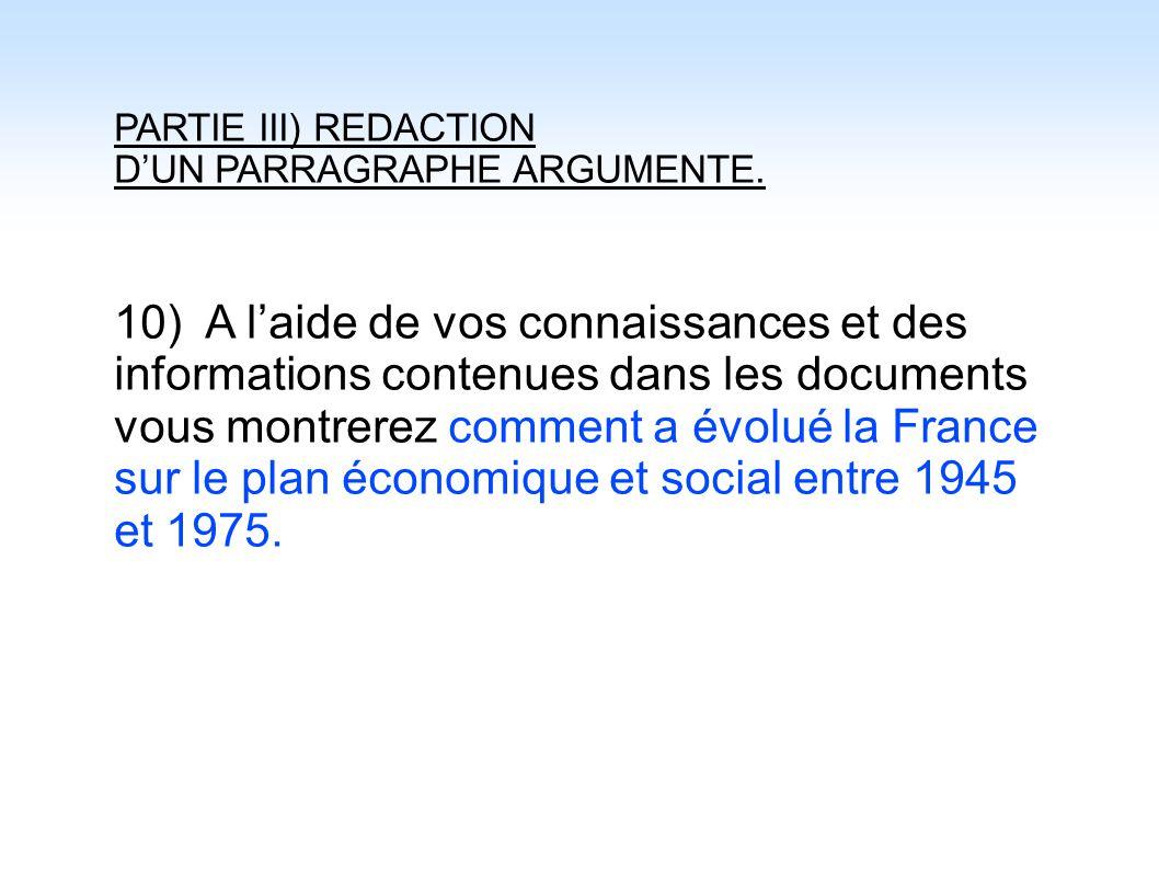 PARTIE III) REDACTION D'UN PARRAGRAPHE ARGUMENTE. 10) A l'aide de vos connaissances et des informations contenues dans les documents vous montrerez co