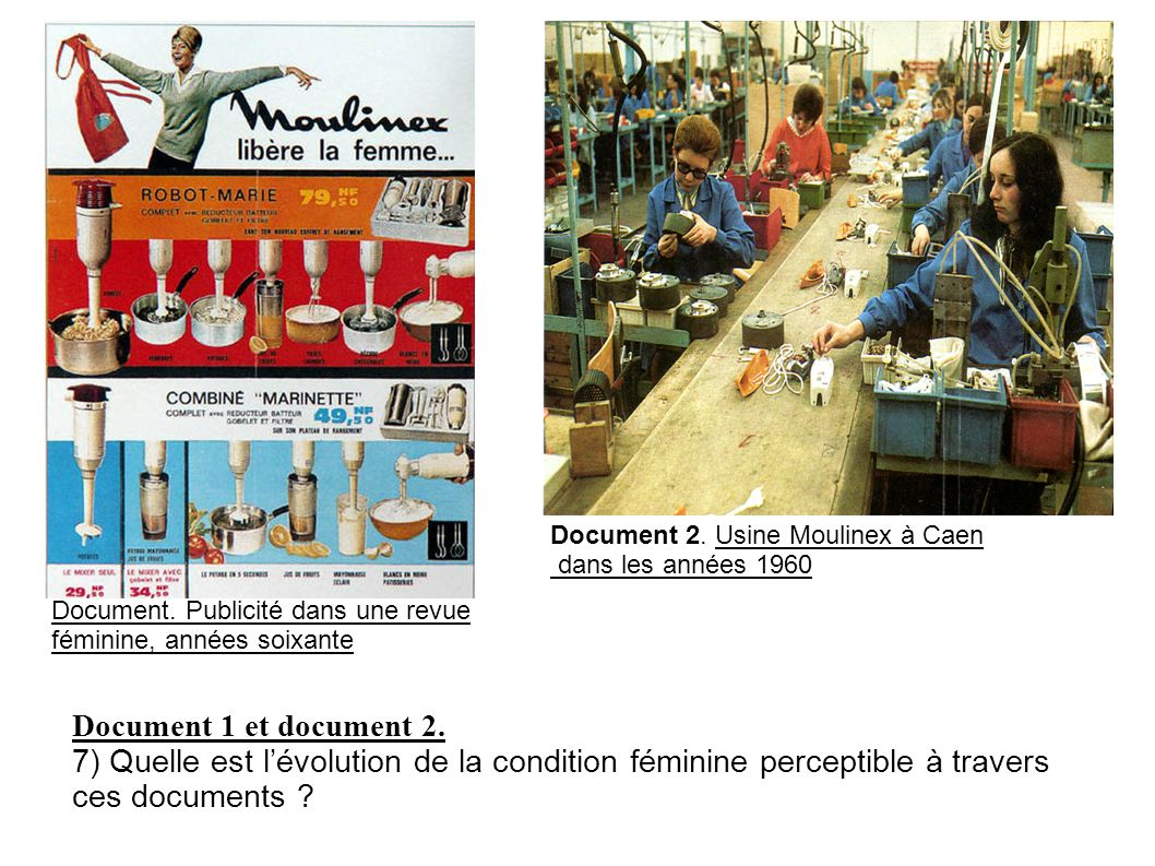 Document. Publicité dans une revue féminine, années soixante Document 2. Usine Moulinex à Caen dans les années 1960 Document 1 et document 2. 7) Quell
