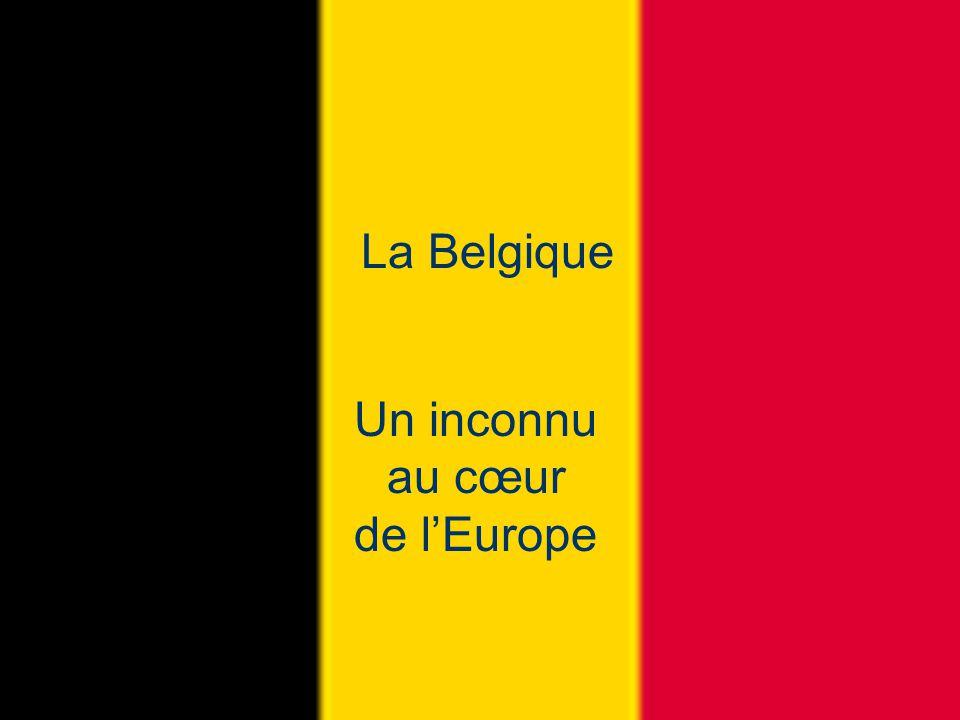 La Belgique Un inconnu au cœur de l'Europe