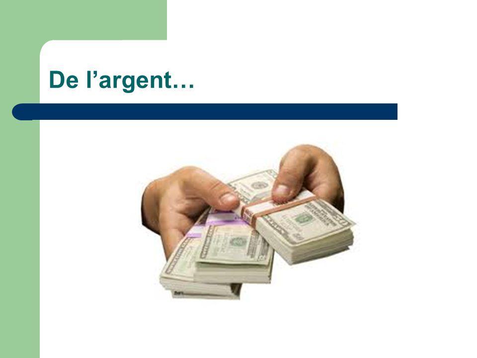 De l'argent…