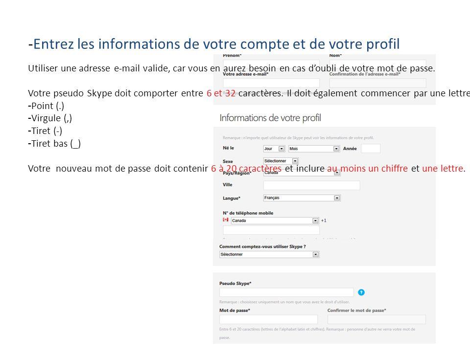-Entrez les informations de votre compte et de votre profil Utiliser une adresse e-mail valide, car vous en aurez besoin en cas d'oubli de votre mot d