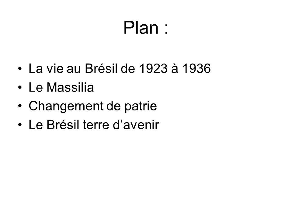 Plan : La vie au Brésil de 1923 à 1936 Le Massilia Changement de patrie Le Brésil terre d'avenir