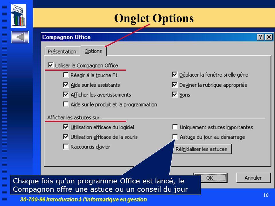 30-700-96 Introduction à l'informatique en gestion 10 Onglet Options Chaque fois qu'un programme Office est lancé, le Compagnon offre une astuce ou un conseil du jour
