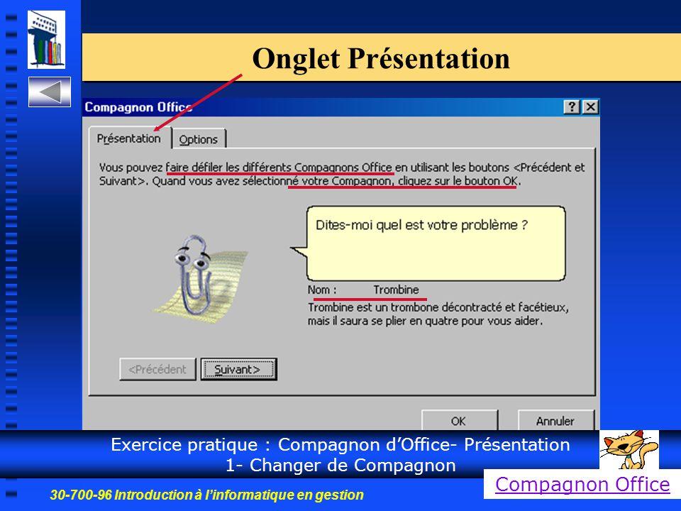 30-700-96 Introduction à l'informatique en gestion 11 Onglet Présentation Exercice pratique : Compagnon d'Office- Présentation 1- Changer de Compagnon Compagnon Office