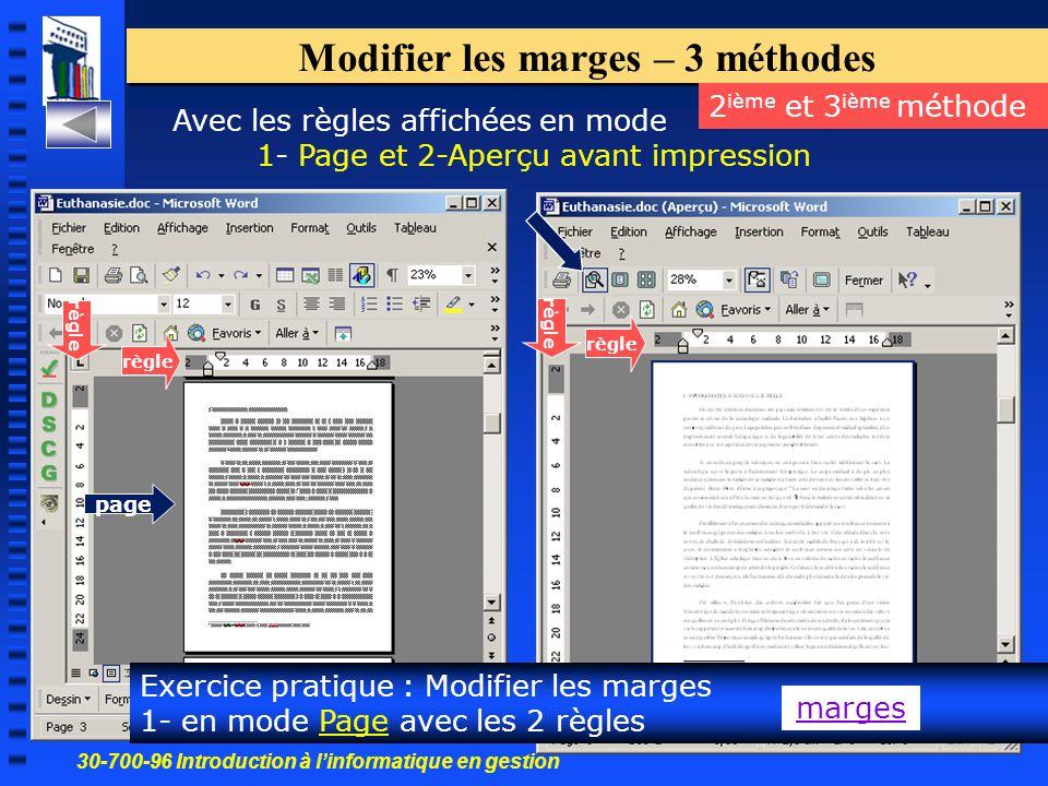 30-700-96 Introduction à l'informatique en gestion 31 Modifier les marges – 3 méthodes 2 ième et 3 ième méthode Avec les règles affichées en mode 1- Page et 2-Aperçu avant impression Exercice pratique : Modifier les marges 1- en mode Page avec les 2 règles marges page règle