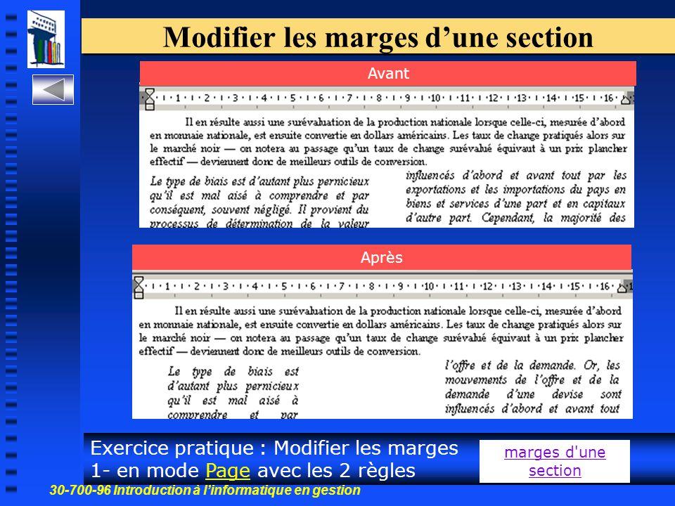 30-700-96 Introduction à l'informatique en gestion 32 Modifier les marges d'une section Exercice pratique : Modifier les marges 1- en mode Page avec les 2 règles marges d une section Avant Après