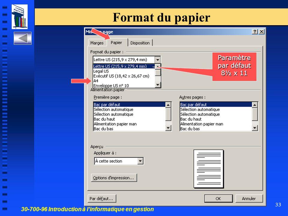 30-700-96 Introduction à l'informatique en gestion 33 Format du papier Paramètre par défaut 8½ x 11