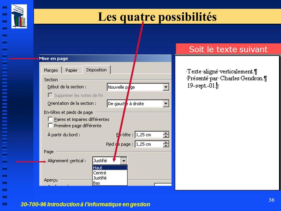 30-700-96 Introduction à l'informatique en gestion 36 Les quatre possibilités Soit le texte suivant