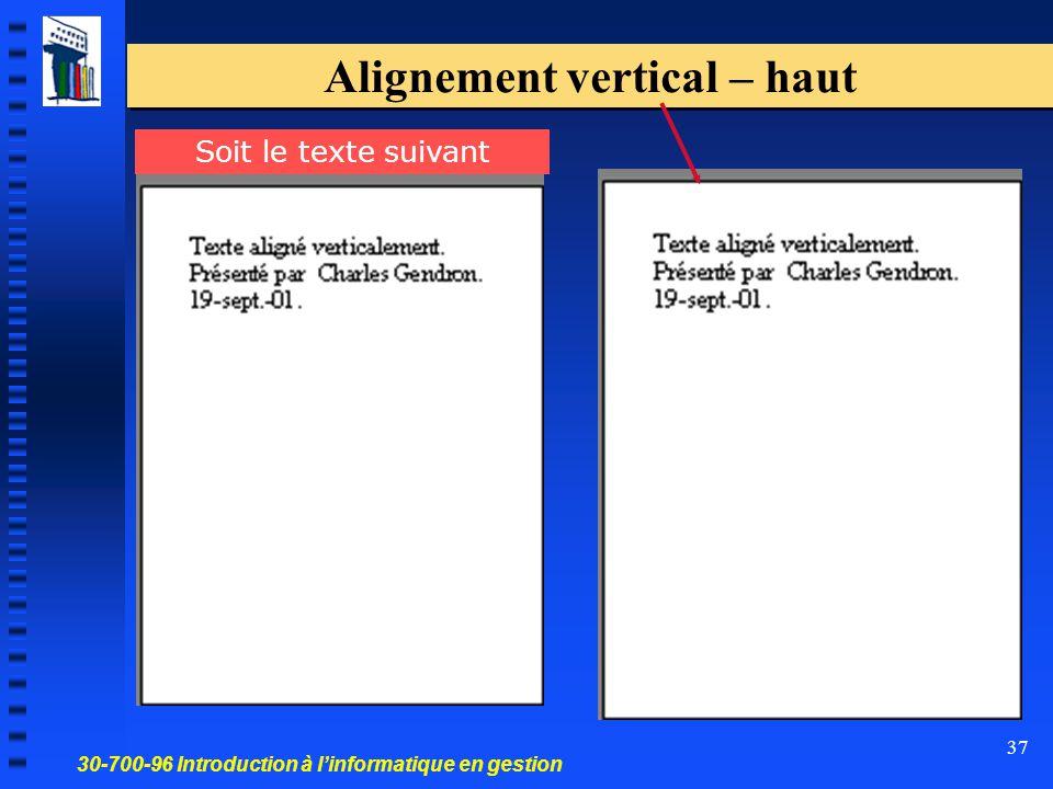 30-700-96 Introduction à l'informatique en gestion 37 Alignement vertical – haut Soit le texte suivant