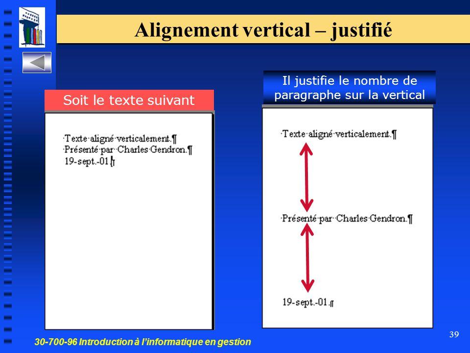 30-700-96 Introduction à l'informatique en gestion 39 Alignement vertical – justifié Il justifie le nombre de paragraphe sur la vertical Soit le texte suivant