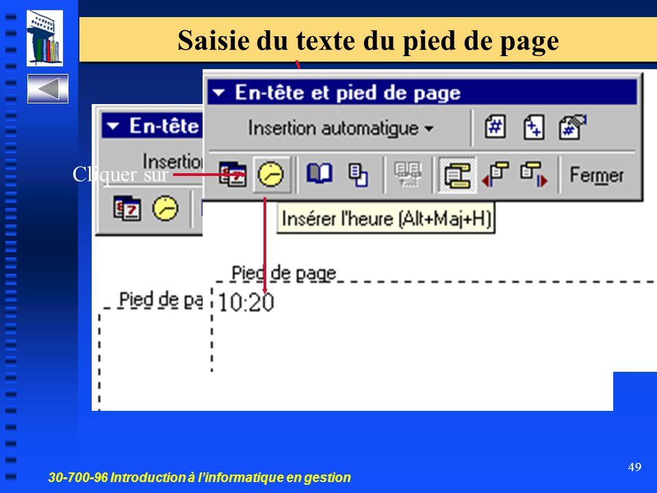 30-700-96 Introduction à l'informatique en gestion 49 Saisie du texte du pied de page Cliquer sur