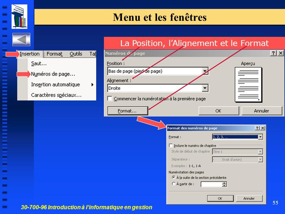 30-700-96 Introduction à l'informatique en gestion 55 Menu et les fenêtres La Position, l'Alignement et le Format