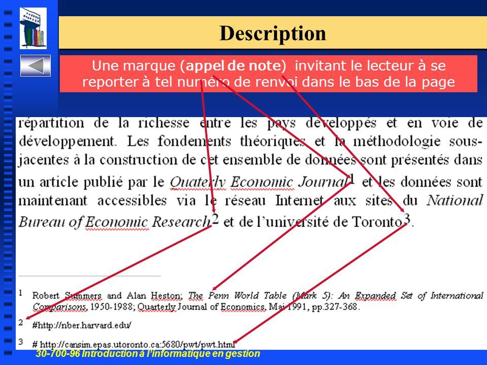 30-700-96 Introduction à l'informatique en gestion 60 Description Une marque (appel de note) invitant le lecteur à se reporter à tel numéro de renvoi dans le bas de la page