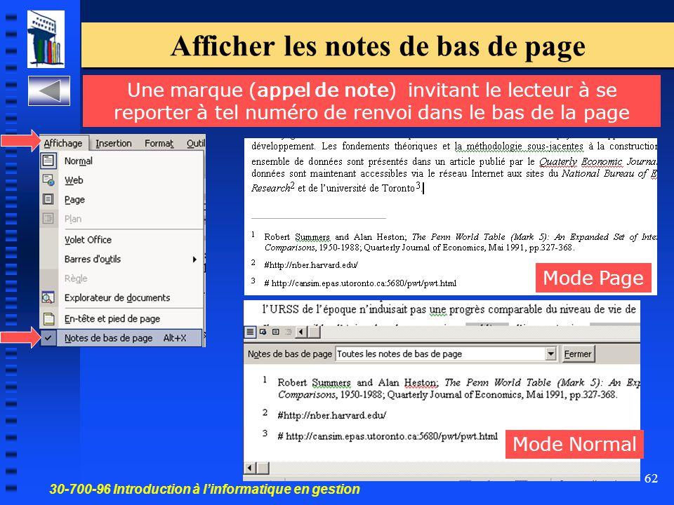 30-700-96 Introduction à l'informatique en gestion 62 Afficher les notes de bas de page Une marque (appel de note) invitant le lecteur à se reporter à tel numéro de renvoi dans le bas de la page Mode Page Mode Normal
