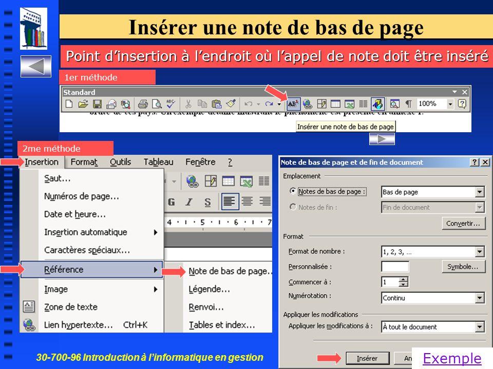 30-700-96 Introduction à l'informatique en gestion 65 Insérer une note de bas de page Point d'insertion à l'endroit où l'appel de note doit être inséré 1er méthode 2me méthode Exemple