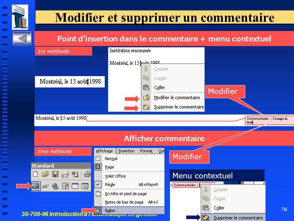30-700-96 Introduction à l'informatique en gestion 76 Point d'insertion dans le commentaire + menu contextuel Modifier et supprimer un commentaire Modifier Afficher commentaire 1er méthode 2me méthode Modifier Menu contextuel