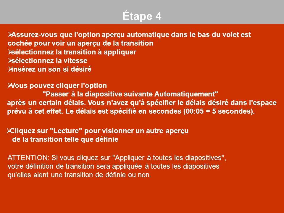 Étape 4 (1)  Assurez-vous que l'option aperçu automatique dans le bas du volet est cochée pour voir un aperçu de la transition  sélectionnez la tran