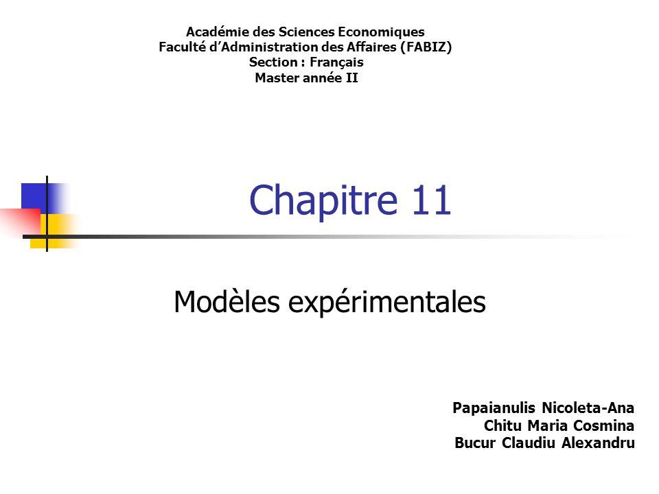 Jusqu'a la fin de ce chapitre on doit être capable de : Définir le but d'un expérimente et les utilisations du modèle expérimental.