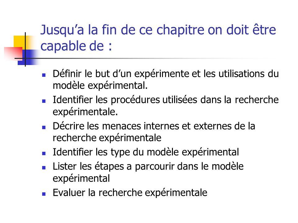 La recherche experimentale Dans un expérimente, on teste une idée (ou une méthode ou bien une procédure) pour déterminer s'il influence le résultat ou une variable dépendante.