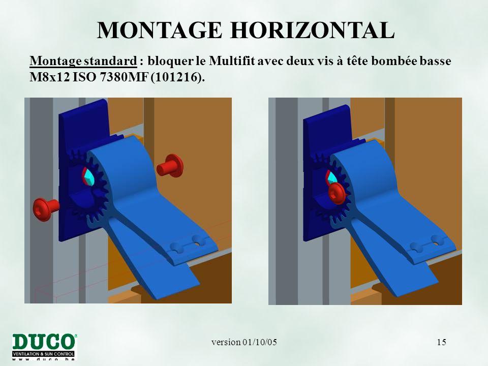 version 01/10/0515 MONTAGE HORIZONTAL Montage standard : bloquer le Multifit avec deux vis à tête bombée basse M8x12 ISO 7380MF (101216).