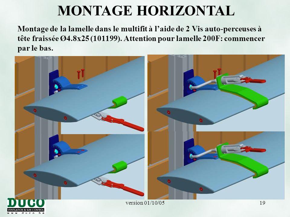 version 01/10/0519 MONTAGE HORIZONTAL Montage de la lamelle dans le multifit à l'aide de 2 Vis auto-perceuses à tête fraissée Ø4.8x25 (101199).