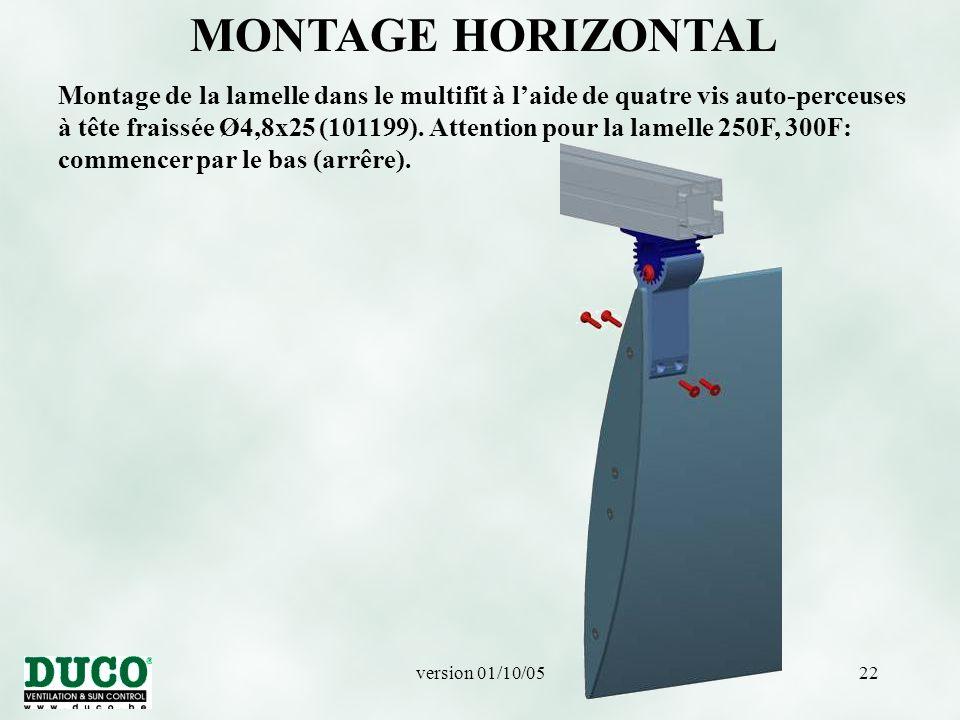 version 01/10/0522 MONTAGE HORIZONTAL Montage de la lamelle dans le multifit à l'aide de quatre vis auto-perceuses à tête fraissée Ø4,8x25 (101199).
