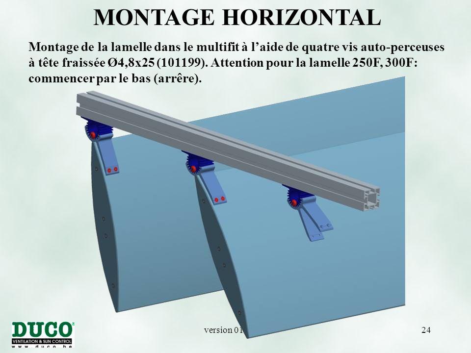 version 01/10/0524 MONTAGE HORIZONTAL Montage de la lamelle dans le multifit à l'aide de quatre vis auto-perceuses à tête fraissée Ø4,8x25 (101199).