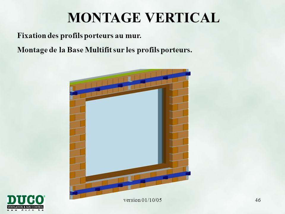version 01/10/0546 MONTAGE VERTICAL Fixation des profils porteurs au mur.