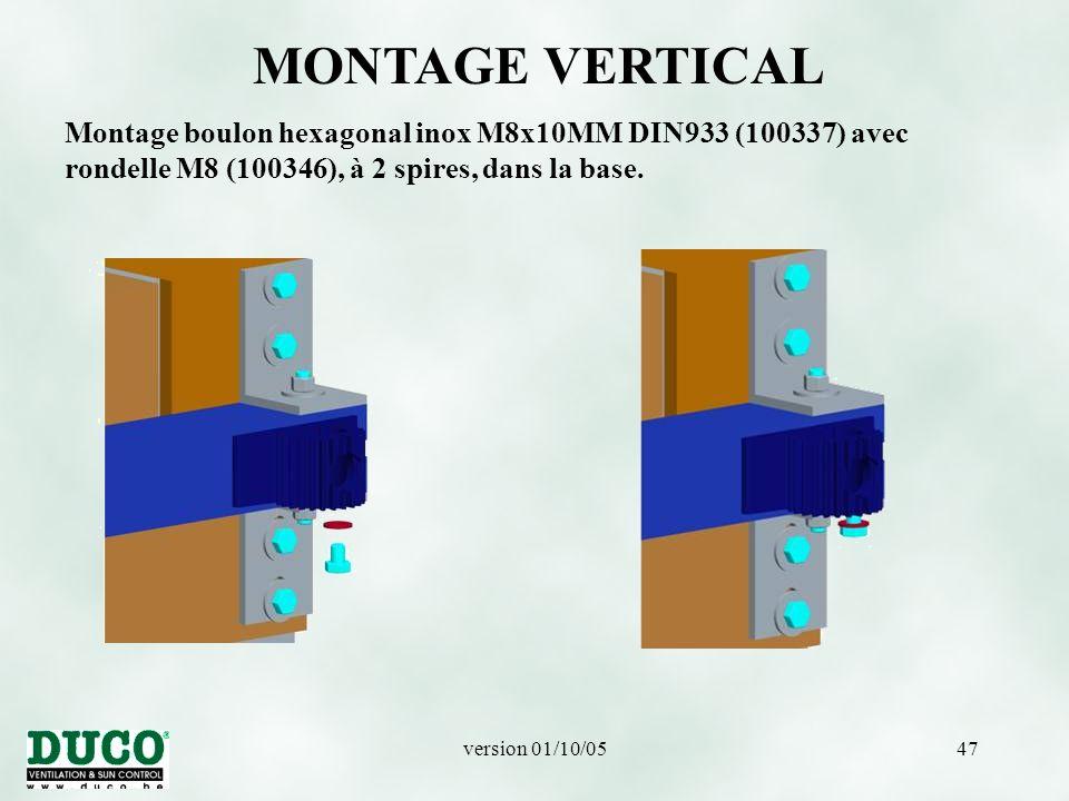 version 01/10/0547 MONTAGE VERTICAL Montage boulon hexagonal inox M8x10MM DIN933 (100337) avec rondelle M8 (100346), à 2 spires, dans la base.