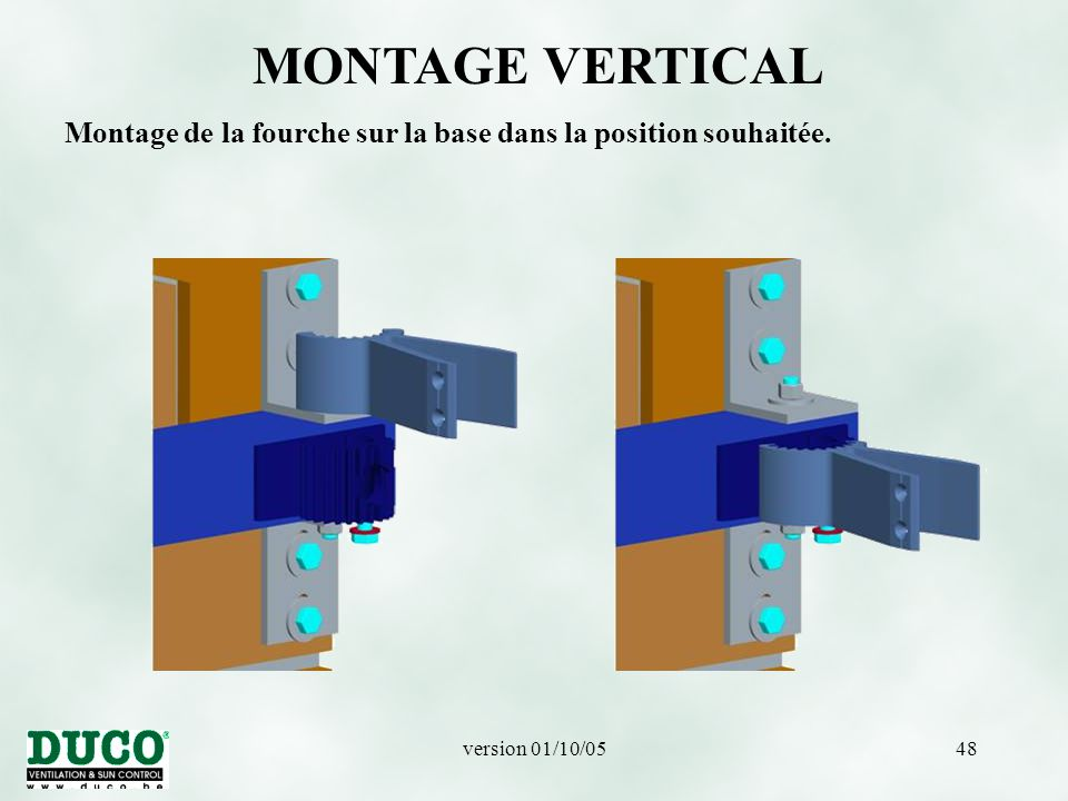 version 01/10/0548 MONTAGE VERTICAL Montage de la fourche sur la base dans la position souhaitée.