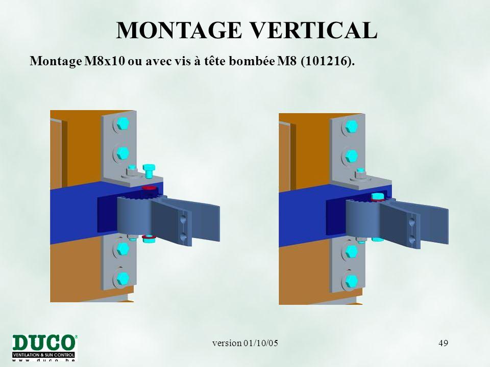 version 01/10/0549 MONTAGE VERTICAL Montage M8x10 ou avec vis à tête bombée M8 (101216).