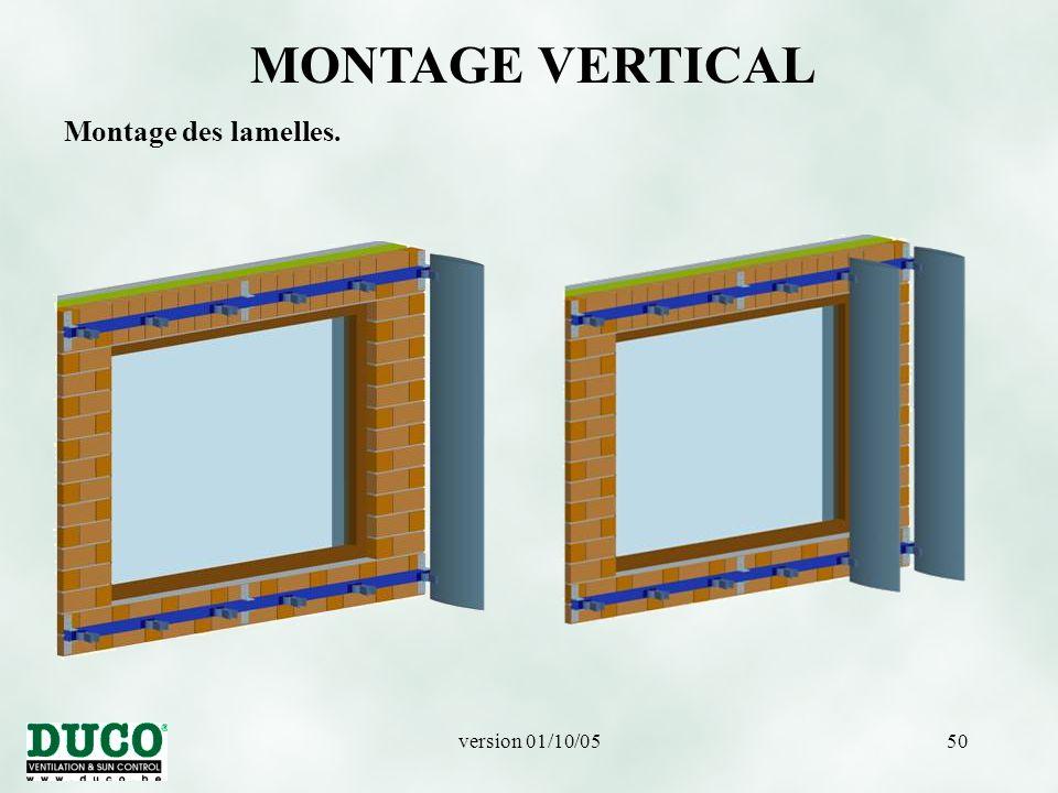 version 01/10/0550 MONTAGE VERTICAL Montage des lamelles.