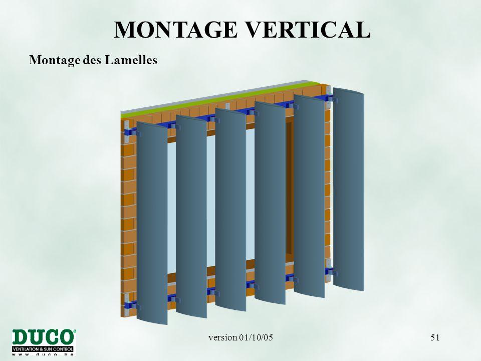 version 01/10/0551 MONTAGE VERTICAL Montage des Lamelles