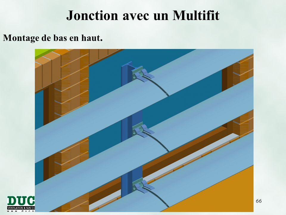 version 01/10/0566 Jonction avec un Multifit Montage de bas en haut.